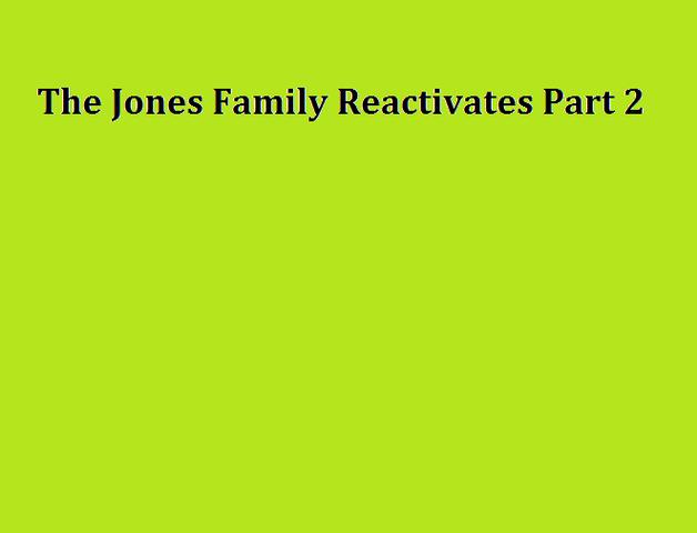 File:The Jones Family Reactivates Part 2.png
