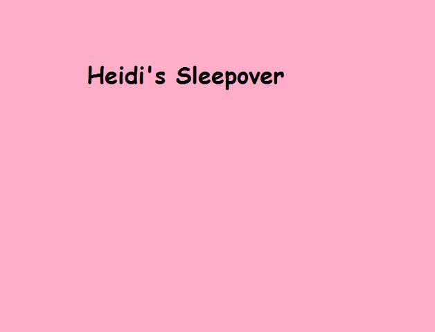 File:Heidi's Sleepover.png