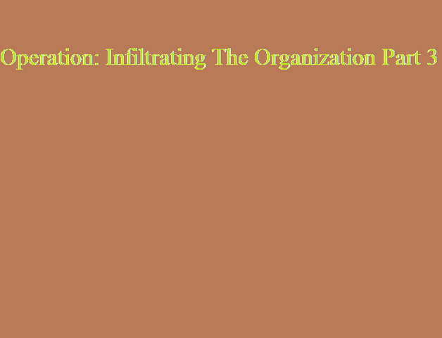 File:Operation Infiltrating The Organization Part 3.png