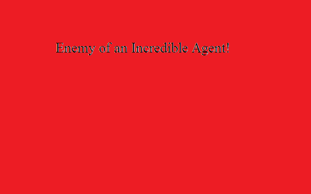 File:Enemy of an Incredible Agent!.png