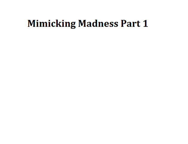File:Mimicking Madness Part 1.png