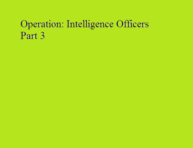 File:Operation Intelligence Officers Part 3.png