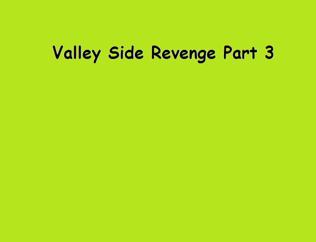 File:Valley Side Revenge Part 3.png