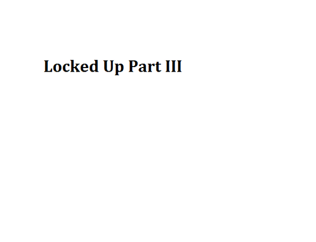 File:Locked Up Part III.png
