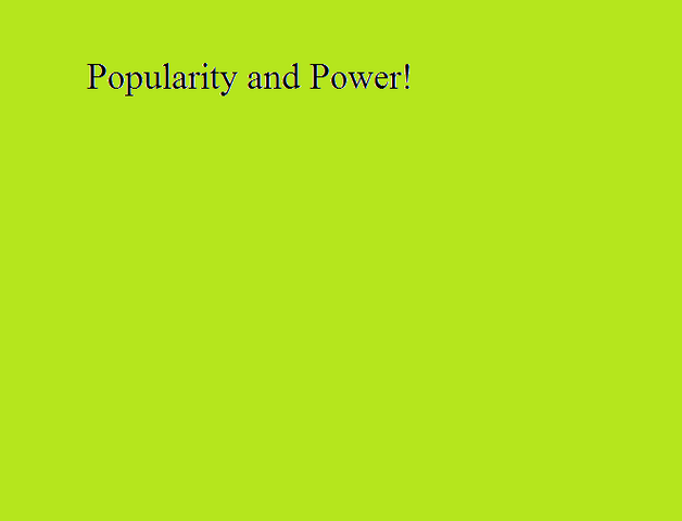 File:Popularity and Power!.png