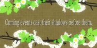 Coming Events Cast Their Shadows Before Them