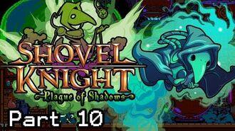 Let's Play Shovel Knight Plague of Shadows - Part 10-0
