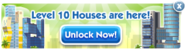 Level 10 Houses are Here! Unlock Now!