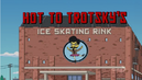 Hot to Trotsky's Ice-Skating Rink
