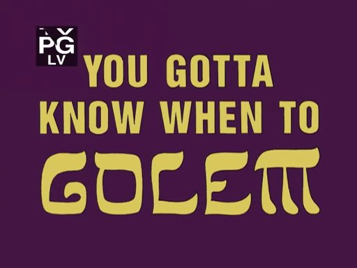 File:You Gotta Know When to Golem.jpg