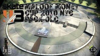 Skate 3 - Maloof Money Cup 2010 NYC DLC Maloof Money Cup NY Street OTL