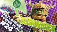 Skylanders Power Play- Bushwhack
