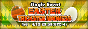 Easter Trickster Madness