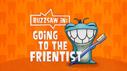 Buzzsaw In 'Going To The Frientist'