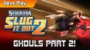 Slugterra Slug it Out 2 DEVS PLAY GHOULS PART 2!