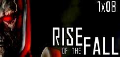 File:1x08 Rise of the Fall.jpg