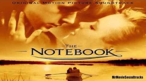 The Notebook Soundtrack - Noah's Journey (04 07)