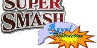 Super Smash Royal Destruction