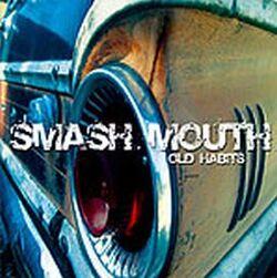 Old Habits (Smash Mouth)