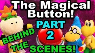 MAGICAL BUTTON BEHIND THE SCENES (Part 2)