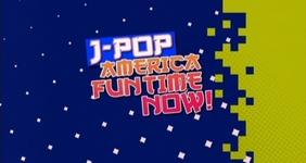 File:J-Pop America Fun Time Now!.jpg