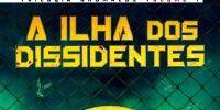 A Ilha dos Dissidentes