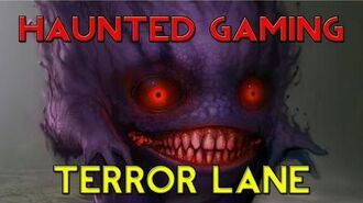 "Haunted Gaming - ""Terror Lane Released"" (CREEPYPASTA)"