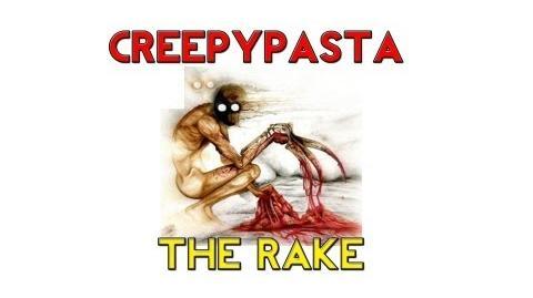Creepypastas - The Rake