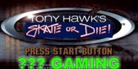 Tony Hawk's Skate or Die