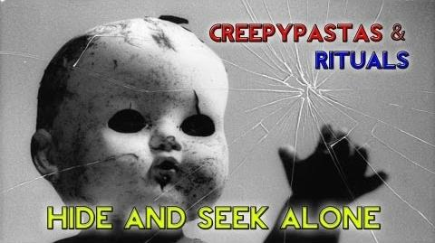Creepypastas & Rituals - Hide and Seek Alone