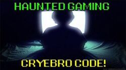Haunted Gaming - Cyrebro Code (CREEPYPASTA)