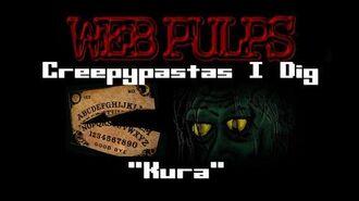 Creepypastas I Dig E11 Special! Kura by Sshakenbakee