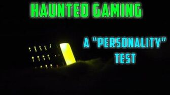 """Haunted Gaming - """"A Personality Test"""""""