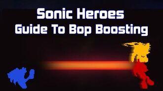 Sonic Heroes - Bop Boost Glitch Tutorial