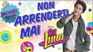 Soy Luna Non Arrenderti Mai (version Italienne de Valiente) par Michael Ronda
