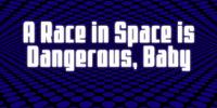 A Race in Space Is Dangerous, Baby