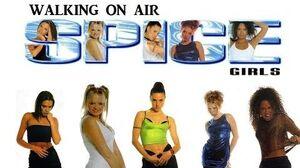 Spice Girls - Walking On Air (Lyrics & Pictures)-2