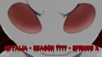 Hetalia - Season ???? - Episode X