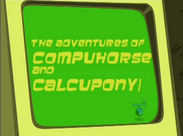 File:Adventures of Compuhorse and Calcupony-episode.png