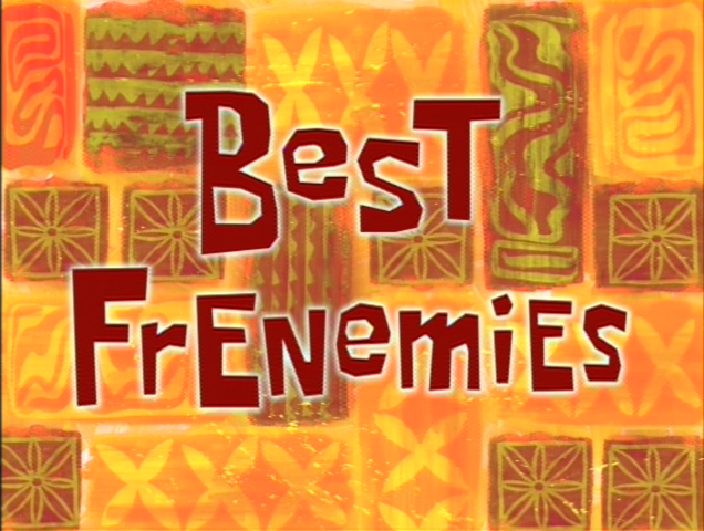 File:Best Frenemies.png