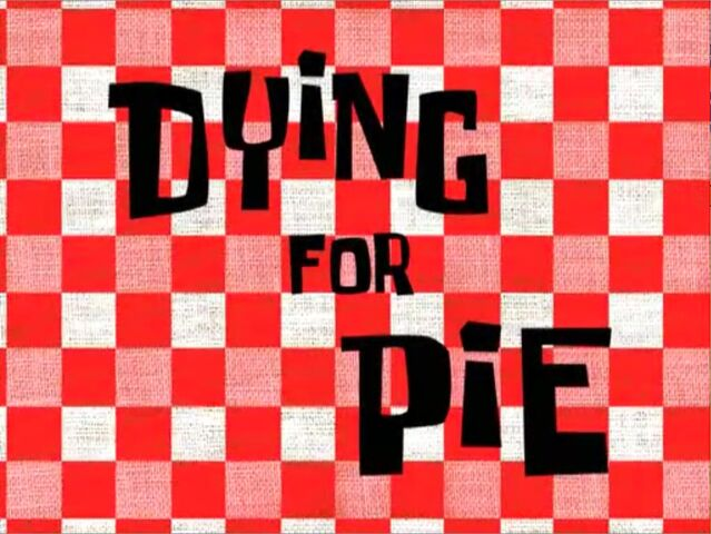 File:Dying for Pie.jpg