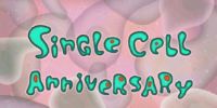 SpongeBob's House/gallery/Single Cell Anniversary