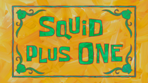 Squid Plus One