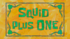 Squid Plus One.png