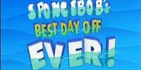 SpongeBob's Best Day Off Ever