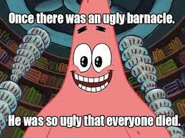 File:SBPatrick UglyBarnacleMeme.jpg
