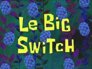 Le Big Switch
