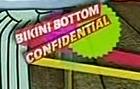 File:Bikini Bottom Confidential.jpg
