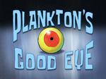 Plankton's Good Eye