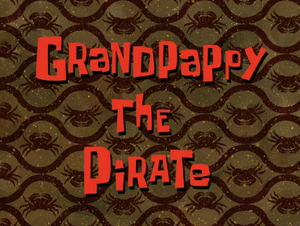 Grandpappy the Pirate